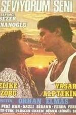 Movie Seni seviyorum ( 1987 )