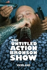 Movie The Untitled Action Bronson Show ( 2017 )