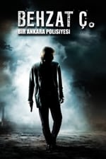 Movie Behzat Ç.: Bir Ankara Polisiyesi ( 2010 )