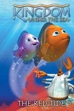 Movie Kingdom Under the Sea: The Red Tide ( 2001 )