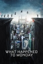 Movie What Happened to Monday ( 2017 )
