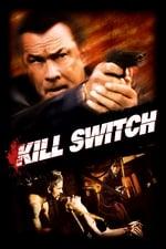 Movie Kill Switch ( 2008 )