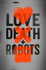 Movie Love, Death & Robots ( 2019 )