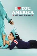 Movie I Love You, America ( 2017 )