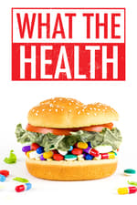 Movie What the Health ( 2017 )