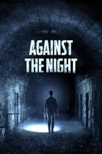 Movie Against The Night ( 2017 )
