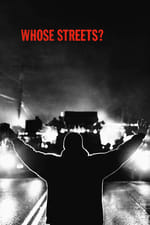Movie Whose Streets? ( 2017 )
