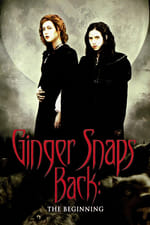 Movie Ginger Snaps Back: The Beginning ( 2004 )