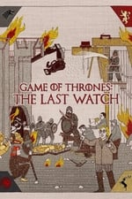 Movie Game of Thrones: The Last Watch ( 2019 )