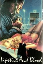 Movie Lipstick and Blood ( 1984 )