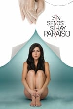 Movie Sin senos sí hay paraíso ( 2016 )