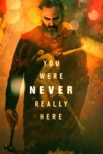 Image for movie You Were Never Really Here ( 2017 )
