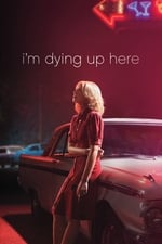 I'm Dying Up Here (2017)