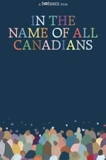 Movie In the Name of All Canadians ( 2017 )