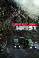 Movie The Hurricane Heist ( 2018 )