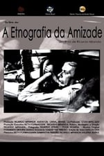 Movie A Etnografia Da Amizade ( 2007 )