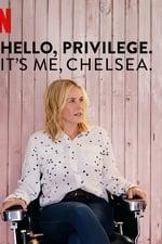 Movie Hello, Privilege. It's Me, Chelsea ( 2019 )