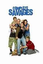 Complete Savages (2004)