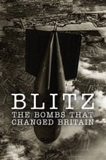 Movie Blitz: The Bombs That Changed Britain ( 2017 )