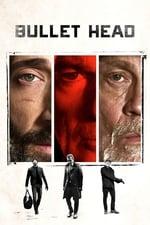 Movie Bullet Head (2017)