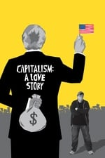 Movie Capitalism: A Love Story ( 2009 )