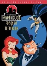 Adventures of Batman & Robin: Poison Ivy/The Penguin streaming vf