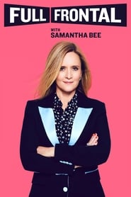 Full Frontal with Samantha Bee streaming vf