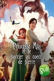 Princesse Mila et le sorcier au cœur de pierre streaming vf