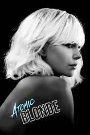 Watch Full Movie Atomic Blonde (2017)
