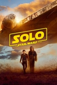 Watch Full Movie Solo: A Star Wars Story (2018)