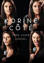 Korine Côté : Mon show streaming vf