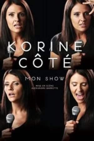 Korine Côté : Mon show
