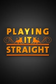 Playing It Straight streaming vf