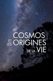 Le Cosmos et les Origines de la vie streaming vf