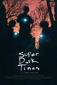 Streaming Full Movie Super Dark Times (2017)