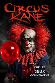Circus Kane streaming vf