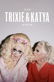 The Trixie & Katya Show streaming vf