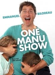 Emmanuel Bilodeau: One Manu Show streaming vf