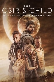 The Osiris Child: Science Fiction Volume One (2017) [Movie Free]