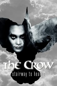 The Crow: Stairway to Heaven streaming vf