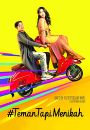 Watch Full Movie #TemanTapiMenikah (2018)