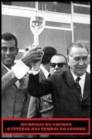 Memórias do Chumbo - O Futebol nos Tempos do Condor streaming vf