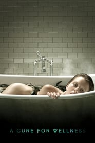 Watch and Download Full Movie A Cure for Wellness (2017)