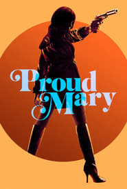 Watch and Download Full Movie Proud Mary (2018)