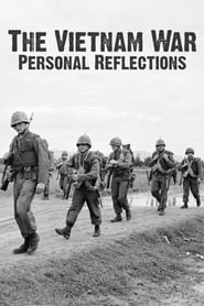 The Vietnam War: Personal Reflections streaming vf