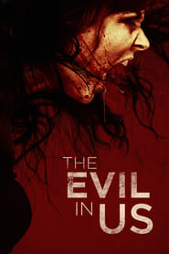 The Evil in Us streaming vf