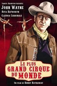 Le Plus Grand Cirque du monde streaming vf