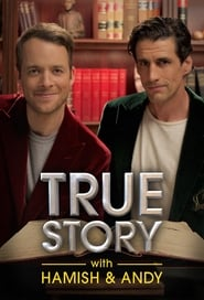 True Story with Hamish & Andy streaming vf