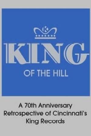 King of the Hill: A 70th Anniversary Retrospective of Cincinnati's King Records
