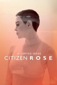 Citizen Rose streaming vf